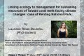 IONTU speech announcement6/29 (Fri)15:30Linking ecology to management for sustaining resources of Taiwan coral reefs facing climate changes: case of Kenting National Park.Lauriane Ribas-Deulofeu (PhD student, Biodviersity Research Center, Academia Sinica)